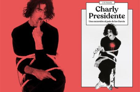 Charly Presidente, una excursión al país de los García