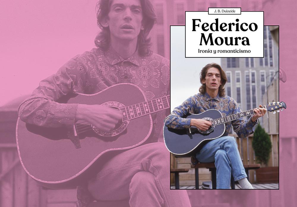 Federico Moura, ironía y romanticismo