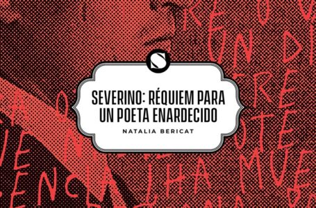 Severino: réquiem para un poeta enardecido