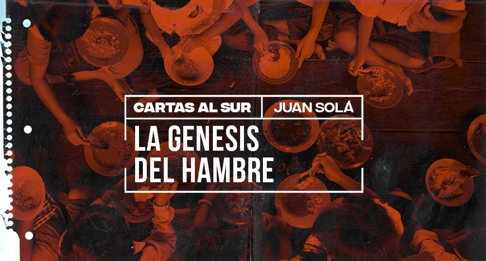 Juan Solá / La génesis del hambre