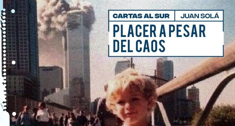 Placer a pesar del caos / Juan Solá
